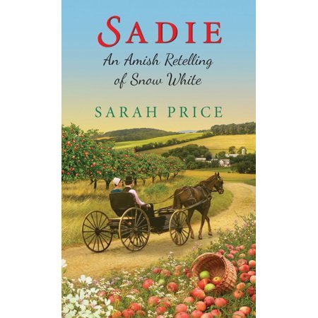 Sadie: An Amish Retelling of Snow White - eBook - Prince Fairytale