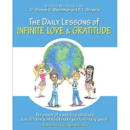 The Daily Lessons Of Infinite Love   Gratitude  The Power Of A Positive Attitude Can Lift The World And Make You Feel Really Good