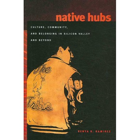 Native Hubs   Culture  Community  And Belonging In Silicon Valley And Beyond