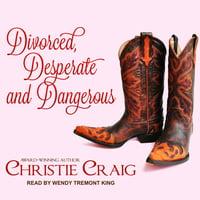 Divorced and Desperate: Divorced, Desperate and Dangerous (Audiobook)