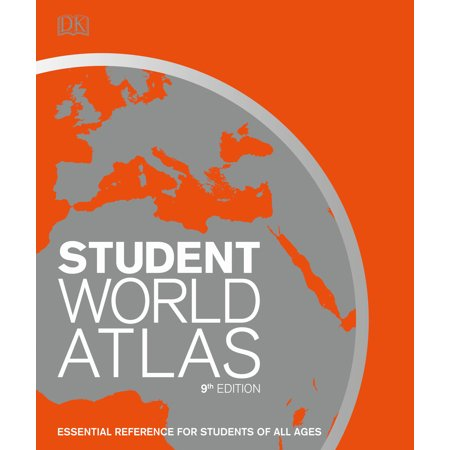 Student World Atlas, 9th Edition : The Ultimate Reference for Every