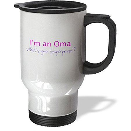3dRose Im an Oma - Whats your Superpower - hot pink - funny gift for grandma, Travel Mug, 14oz, Stainless Steel