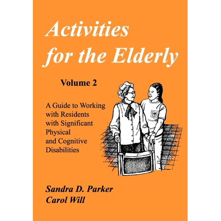 Activities for the Elderly : A Guide to Working with Residents with Significant Physical and Cognitive Disabilities - Halloween Activities For The Elderly