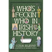 Who's Feckin' Who in Irish History - eBook