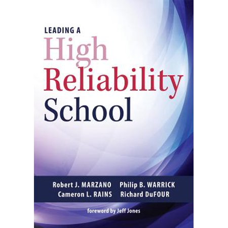 Leading a High Reliability School : (use Data-Driven Instruction and Collaborative Teaching Strategies to Boost Academic Achievement)