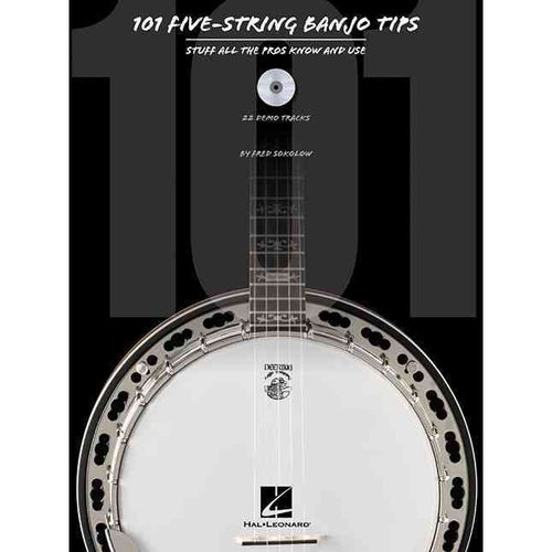 101 Five-string Banjo Tips: Stuff All the Pros Know and Use: 22 Demo Tracks by