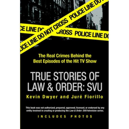 True Stories of Law & Order: SVU - eBook (Law And Order True Crime The Menendez Brothers)