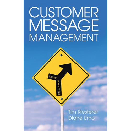 Customer Message Management: Increasing Marketing's Impact on Selling by Tim Riesterer
