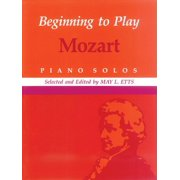 Beginning to Play Mozart : Piano Solo