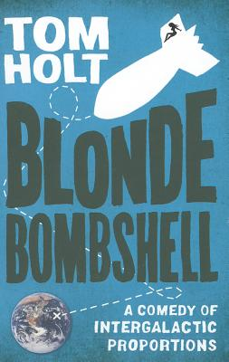 Blonde Bombshell (A Comedy of Intergalactic Proportions)