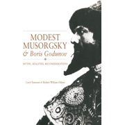 Modest Musorgsky and Boris Godunov : Myths, Realities, Reconsiderations