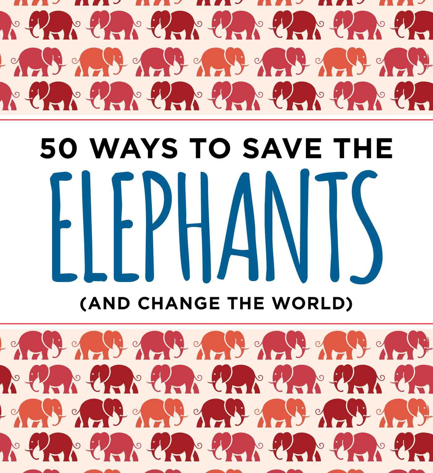 50 Ways to Save the Elephants