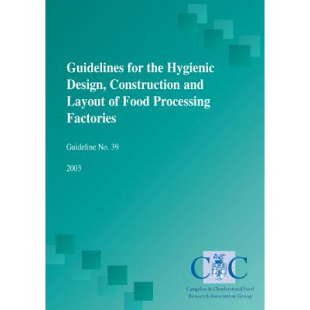 Guidelines for the hygienic design, construction and layout of food processing factories -