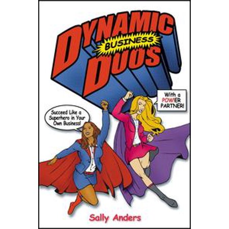 Dynamic Business Duos: Succeed Like a Superhero in Your Own Business With a Pow!er Partner - eBook