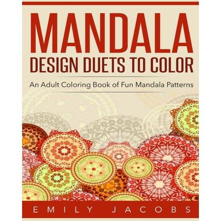 Mandala Design Duets to Color: An Adult Coloring Book of Fun Mandala Patterns (Paperback)