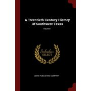 A Twentieth Century History of Southwest Texas; Volume 1