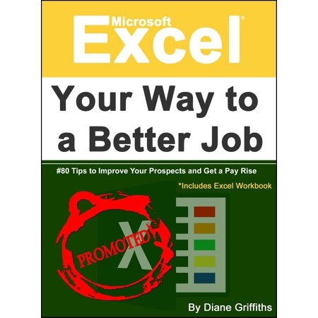 Microsoft Excel Your Way to a Better Job - eBook ()