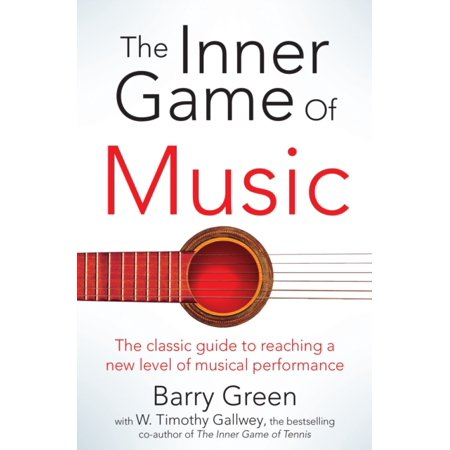 The Inner Game of Music (Paperback)