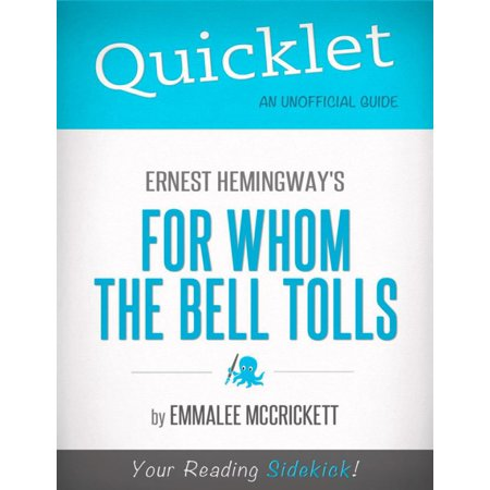 Quicklet on Ernest Hemingway's For Whom the Bell Tolls (CliffsNotes-like Summary, Analysis, and Commentary) -