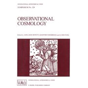Observational Cosmology : Proceedings of the 124th Symposium of the International Astronomical Union, Held in Beijing, China, August 25 30, 1986