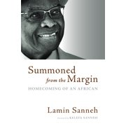Summoned from the Margin : Homecoming of an African