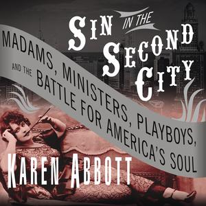 Sin in the Second City - Audiobook
