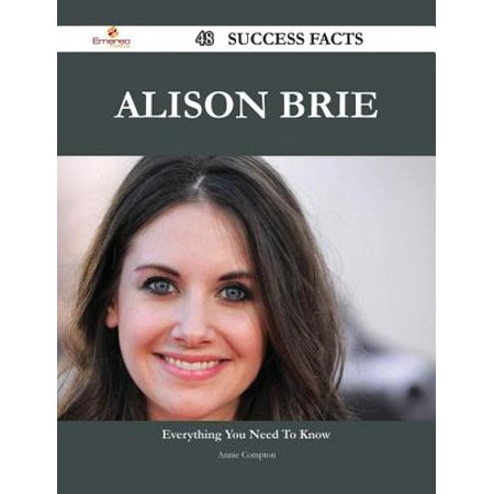 Alison Brie 48 Success Facts - Everything you need to know about Alison Brie - eBook