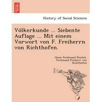 Vo Lkerkunde ... Siebente Auflage ... Mit Einem Vorwort Von F. Freiherrn Von Richthofen.