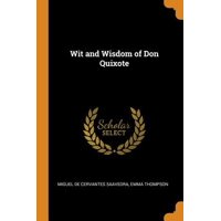 Wit and Wisdom of Don Quixote Paperback