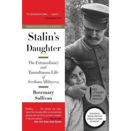 Stalins Daughter  The Extraordinary And Tumultuous Life Of Svetlana Alliluyeva