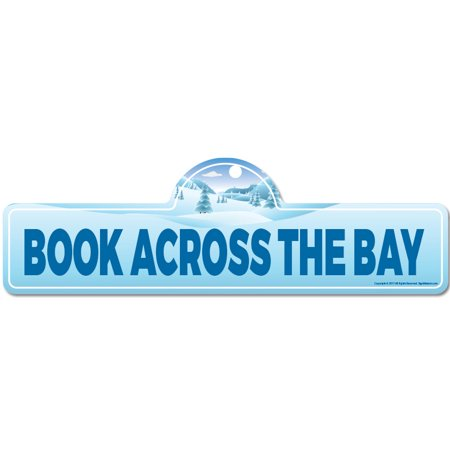 Book Across the Bay Street Sign | Indoor/Outdoor | Skiing, Skier, Snowboarder, Décor for Ski Lodge, Cabin, Mountian House | SignMission personalized gift