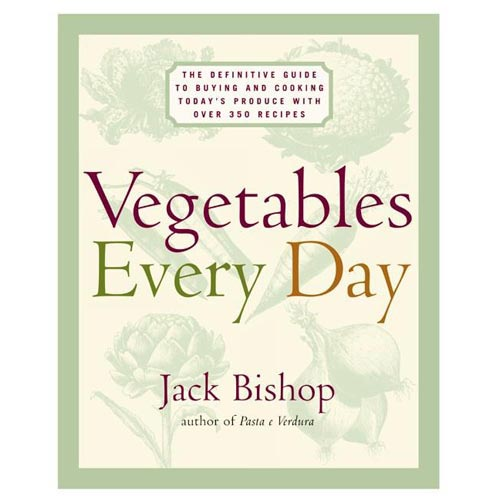 Vegetables Every Day: The Definitive Guide to Buying and Cooking Today's Produce, With More Than 350 Recipes
