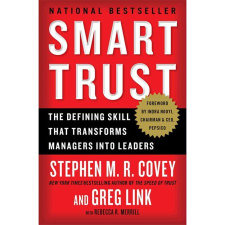 Smart Trust  The Defining Skill That Transforms Managers Into Leaders