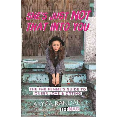 Shes Just Not That Into You  The Fab Femmes Guide To Queer Love   Dating