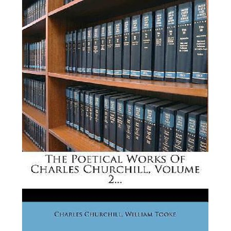 The Poetical Works of Charles Churchill, Volume 2