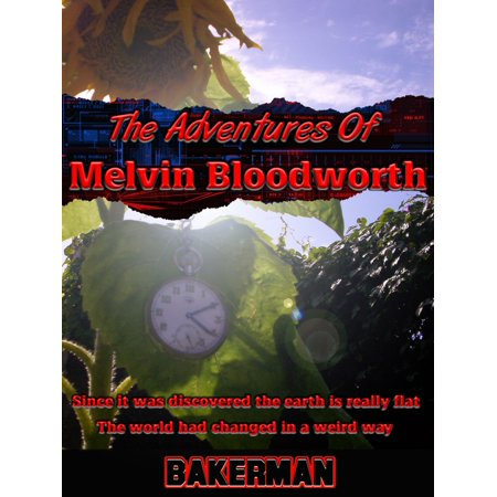 The Adventures of Melvin Bloodworth - eBook