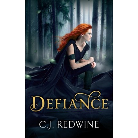 Defiance. by C.J. Redwine