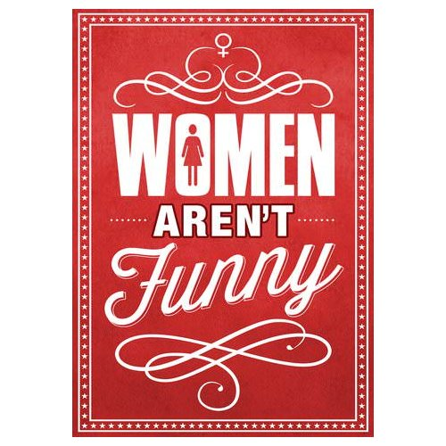 Women Aren't Funny (2014)