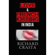 Love and French Kissing in India - eBook