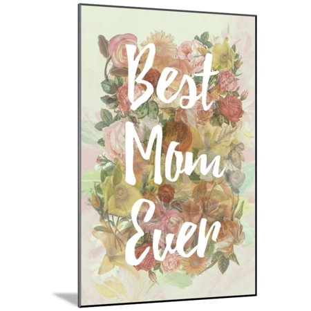 Best Mom Ever Wood Mounted Print Wall Art