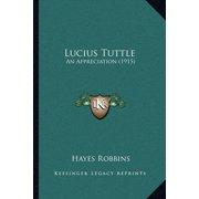 Lucius Tuttle : An Appreciation (1915)