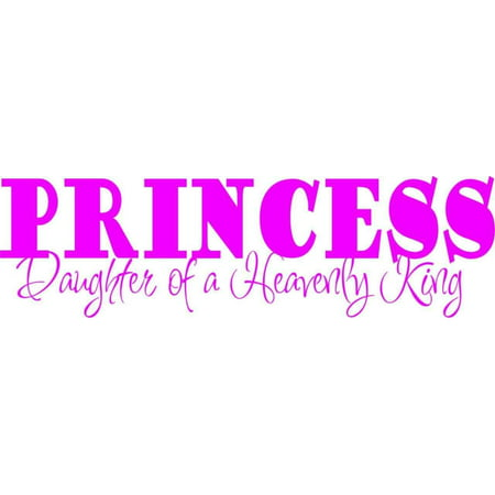 Custom Wall Decal Princess Daughter Of A Heavenly King Quotes Kids