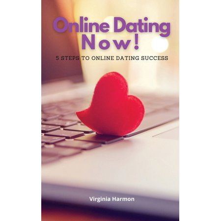 Online Dating Now: 5 Steps to Online Dating Success (Paperback)