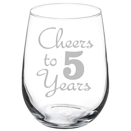 Wine Glass Goblet Cheers To 5 Years Anniversary (17oz Stemless)