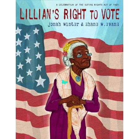 Lillian's Right to Vote : A Celebration of the Voting Rights Act of (Definition Of The Voting Rights Act Of 1965)