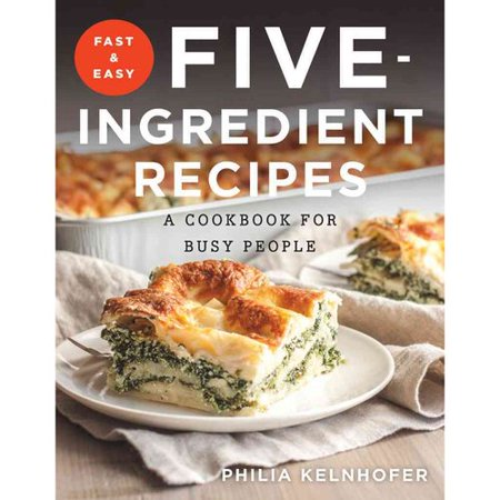Fast and easy five ingredient recipes a cookbook for Cuisine 5 ingredients