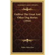 Gulliver The Great And Other Dog Stories (1916) (Hardcover)