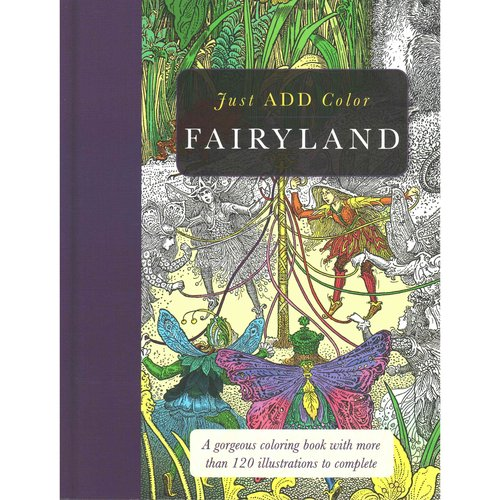 Fairyland Adult Coloring Book: A Gorgeous Coloring Book With More Than 120 Illustrations to Complete