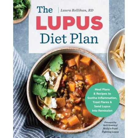 The Lupus Diet Plan : Meal Plans & Recipes to Soothe Inflammation, Treat Flares, and Send Lupus Into (Best Meal Plan To Get A Six Pack)
