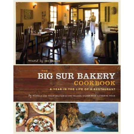 The Big Sur Bakery Cookbook: A Year in the Life of a Restaurant by